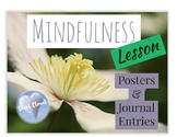 ~ Mindfulness Lesson, Posters and Journal Entries! ~ Engli