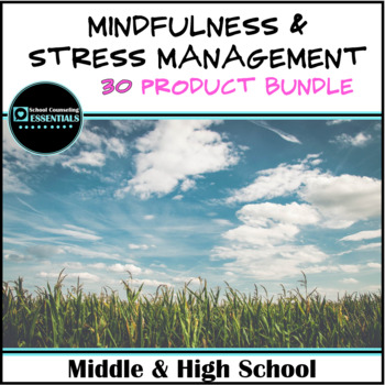 """""""Mindfulness & Stress Management"""" Bundle for MIddle & High School Counseling"""