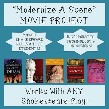 """""""Modernize A Shakespeare Scene"""" Movie Project: Works with ANY Shakespeare Play!"""