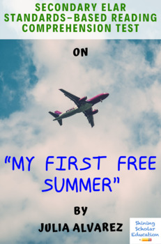 """""""My First Free Summer"""" by Julia Alvarez Multiple-Choice Reading Analysis Test"""