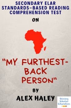 """My Furthest-Back Person"" by Alex Haley Multiple-Choice Reading Analysis Test"