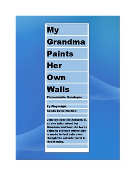 """""""My Grandma Paints Her Own Walls"""" Monologue"""