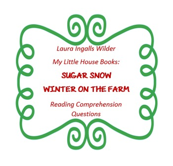 """My Little House Books"" - Winter on the Farm; Sugar Snow - reading questions"