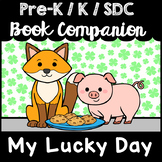 """My Lucky Day"" Book Companion for Pre-K T-K Kindergarten, SDC"