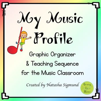 My Music Profile: Graphic Organizer & Teaching Sequence for the Music Classroom
