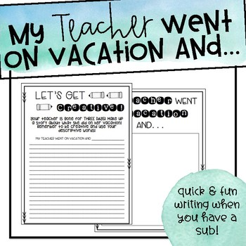 """My Teacher Went on Vacation And..."" Writing Freebie"