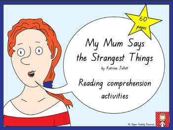 """My Mum Says the Strangest Things"" Reading comprehension a"