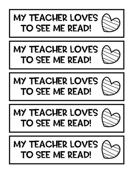"""My teacher loves to see me read!"" Bookmark"