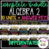 ***NEW ALGEBRA 2 - NO PREP FULL CURRICULUM + DIFFERENTIATED + 10 Units + Ans Kys