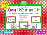 "PPT Game: Christmas Vocabulary ""What am I?"""
