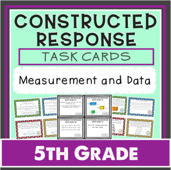 Constructed Response Task Cards - 5th Grade Measurement & Data