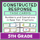 Math Constructed Response Task Cards: 5th Fractions (NF)