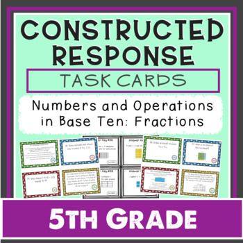 Constructed Response Task Cards - 5th Grade Fractions