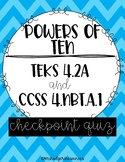 Powers of 10 Checkpoint Quiz (TEKS 4.2A & CCSS.4.NTB.A.1)