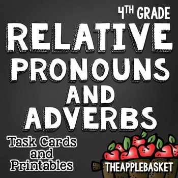 Relative Pronouns and Relative Adverbs L.4.1.A Task Cards and No Prep Printables
