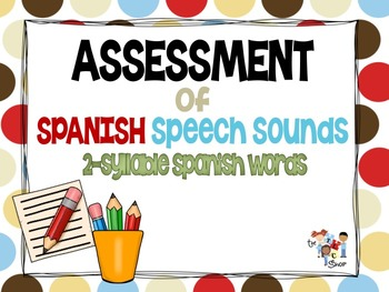 Assessment of SPANISH Speech Sounds Set #1