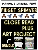 **NO PREP** Fidget Spinner CLOSE READ and ART PROJECT **Ba