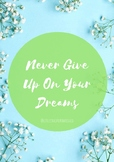 """""""Never Give Up On Your Dreams"""" - Quote Poster"""