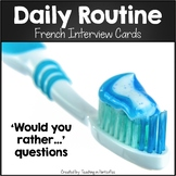 French Speaking Prompts: Daily Routine  Would You Rather