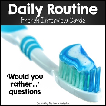 French Interview Cards: Daily Routine - Would You Rather...
