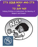 """""""No Means No"""" - It's OK to say No to physical touching- Elementary"""