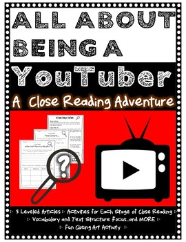 "**No Prep** ""ALL ABOUT BEING A YOUTUBER"" DIFFERENTIATED CLOSE READ ADVENTURE"