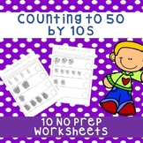 *No Prep* Counting to 50 by tens Worksheets