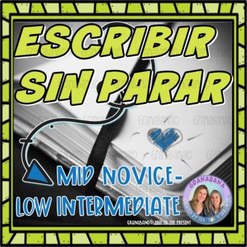 (No-Prep) Escribir Sin Parar: Writing in Spanish Novice Mid to Superior Levels