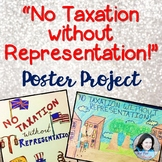 """""""No Taxation without Representation!"""" Poster Project"""