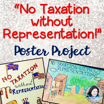 """No Taxation without Representation!"" Poster Project"