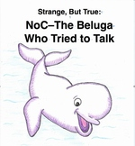 """""""The Beluga Who Tried to Talk"""" Advanced Readers Theater, O"""