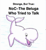 """""""The Beluga Who Tried to Talk"""" NON-FICTION Readers Theater"""