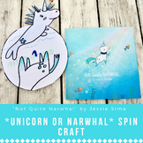 """""""Not Quite Narwhal"""" Unicorn or Narwhal Spin Craft Reading Activity- True Self"""