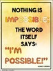 """""""Nothing is impossible"""" Poster"""
