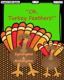{1st-5th} Oh, Turkey Feathers! Full Packet. Synonyms & Antonyms {CC. Aligned}