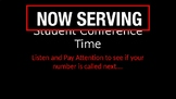 """""""Now Serving"""" for Student Conferences"""
