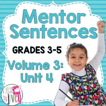 Mentor Sentences Unit: Vol 3, Fourth 10 Weeks (Grades 3-5)