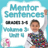 Mentor Sentences Unit: Vol 3, Fourth 10 Weeks (Grades 3-5)