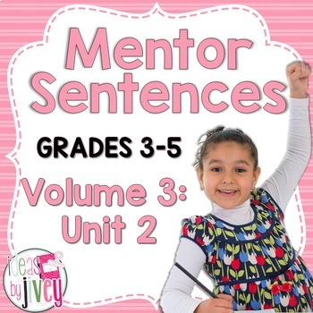 Mentor Sentences Unit: Vol 3, Second 10 Weeks (Grades 3-5)