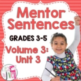 Mentor Sentences Unit: Vol 3, Third 10 Weeks (Grades 3-5)
