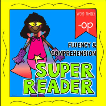 Word Family -OP Emergent Reader Fluency Reading Comprehension
