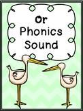 """OR"" Phonics Sound"