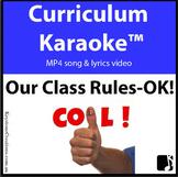 'OUR CLASS RULES ~ OK!' ~ MP4 Curriculum Karaoke™ READ, SI