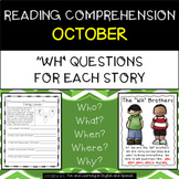 """Reading Comprehension Stories & """"WH"""" Questions {October}"""