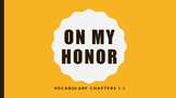 """On My Honor"" vocabulary powerpoints"