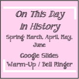 On This Day in History Warm-Up / Bellringer Slideshow - Spring Months