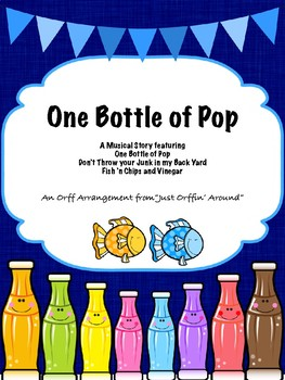 """One Bottle of Pop"" A Music Adventure"