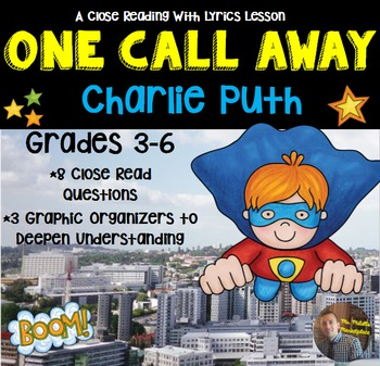 """One Call Away"" by Charlie Puth- Close Reading with Song Lyrics- Grades 3-6"
