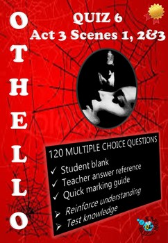 'Othello' by William Shakespeare - Quiz on Act 3 Scenes 1, 2 and 3