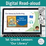 """""""Our Library"""" Digital Read-loud Lesson"""